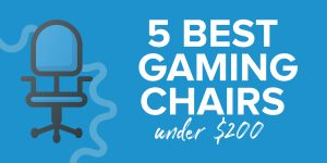 5 Best Gaming Chairs Under $200 in 2021