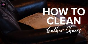 how-to-clean-leather-chairs